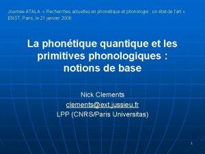 Journe ATALA Recherches actuelles en phontique et phonologie