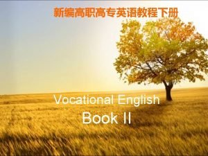 Vocational English Book II Welcome to my English