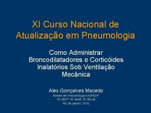 XI Curso Nacional de Atualizao em Pneumologia Como