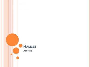 HAMLET Act Five ACT FIVE SCENE I KEY
