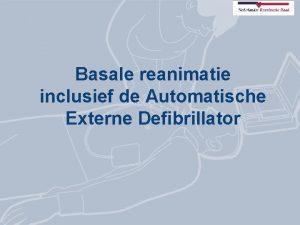 Basale reanimatie inclusief de Automatische Externe Defibrillator LEERDOELEN