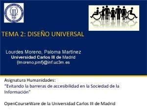 TEMA 2 DISEO UNIVERSAL Lourdes Moreno Paloma Martnez