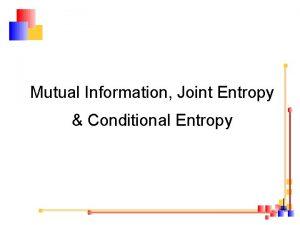 Mutual Information Joint Entropy Conditional Entropy Contents Entropy