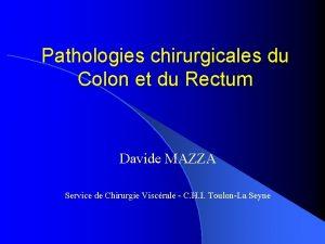 Pathologies chirurgicales du Colon et du Rectum Davide