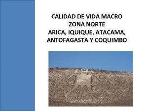 CALIDAD DE VIDA MACRO ZONA NORTE ARICA IQUIQUE