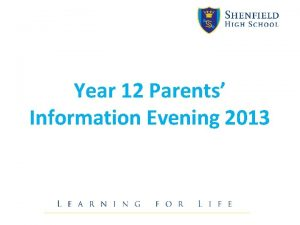 Year 12 Parents Information Evening 2013 Sixth Form