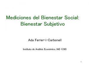 Mediciones del Bienestar Social Bienestar Subjetivo Ada FerreriCarbonell