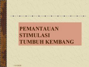 PEMANTAUAN STIMULASI TUMBUH KEMBANG 1112020 Deteksi Dini Tumbuh