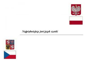 Najpikniejszy jest jzyk czeski Najpikniejszy jest jzyk czeski