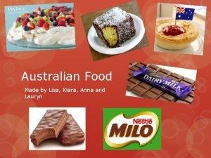 Australian Food Made by Lisa Kiara Anna and