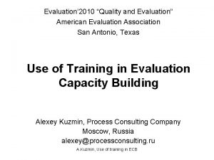 Evaluation 2010 Quality and Evaluation American Evaluation Association