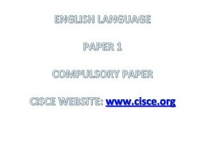 ENGLISH LANGUAGE PAPER 1 COMPULSORY PAPER CISCE WEBSITE