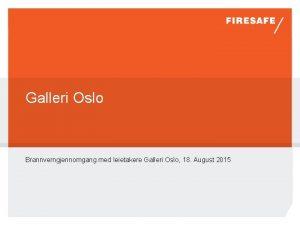 Galleri Oslo Brannverngjennomgang med leietakere Galleri Oslo 18