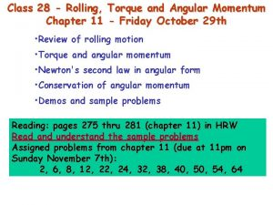 Class 28 Rolling Torque and Angular Momentum Chapter
