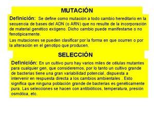 MUTACIN Definicin Se define como mutacin a todo