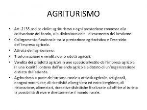 AGRITURISMO Art 2135 codice civile agriturismo ogni prestazione