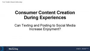From Tonietto Barasch forthcoming Consumer Content Creation During