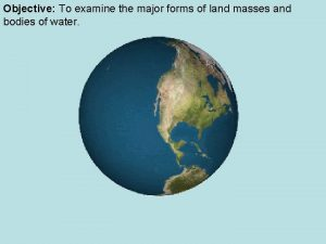Objective To examine the major forms of land