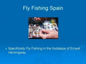 Fly Fishing Spain Specifically Fishing in the footsteps