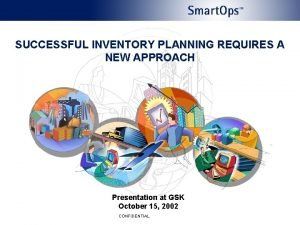 SUCCESSFUL INVENTORY PLANNING REQUIRES A NEW APPROACH Presentation