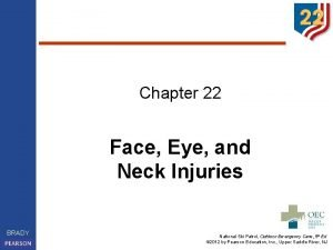 Chapter 22 Face Eye and Neck Injuries BRADY