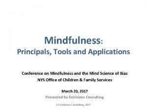 Mindfulness Principals Tools and Applications Conference on Mindfulness