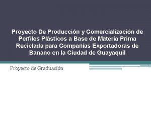 Proyecto De Produccin y Comercializacin de Perfiles Plsticos
