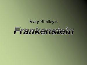 Mary Shelleys Frankenstein Mary Wollstonecraft Shelley Daughter of