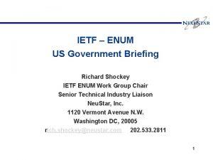IETF ENUM US Government Briefing Richard Shockey IETF