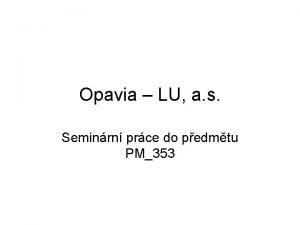 Opavia LU a s Seminrn prce do pedmtu