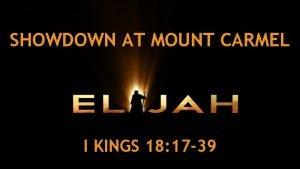 SHOWDOWN AT MOUNT CARMEL I KINGS 18 17