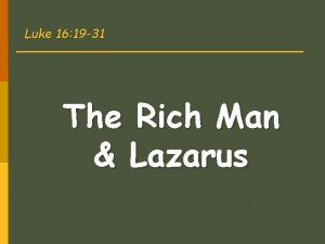 Luke 16 19 31 The Rich Man Lazarus