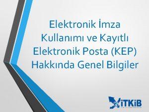 Elektronik mza Kullanm ve Kaytl Elektronik Posta KEP