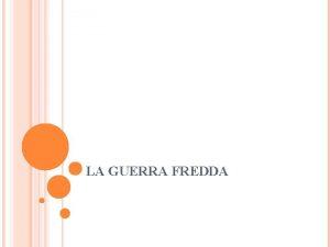 LA GUERRA FREDDA LA GUERRA FREDDA 1949 1989