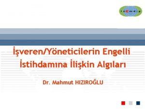 verenYneticilerin Engelli stihdamna likin Alglar Dr Mahmut HIZIROLU
