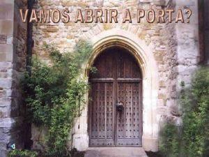 Escolha uma sala vontade Clique numa porta Entre