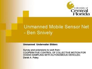 Unmanned Mobile Sensor Net Ben Snively Unmanned Underwater