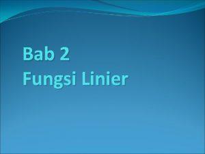 Bab 2 Fungsi Linier Pengertian Fungsi Linier atau