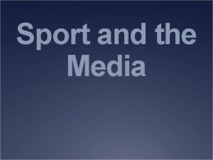 Sport and the Media Sport and the Press