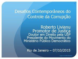 1 Desafios Contemporneos do Controle da Corrupo Roberto