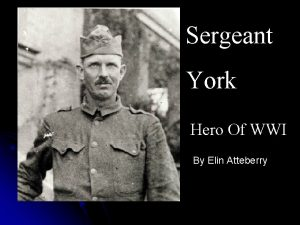 Sergeant York Hero Of WWI By Elin Atteberry