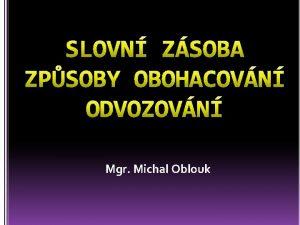 Mgr Michal Oblouk slovn zsoba vechna slova danho