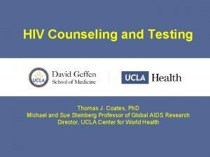 HIV Counseling and Testing Thomas J Coates Ph