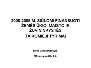 2006 2008 M SILOMI FINANSUOTI EMS KIO MAISTO