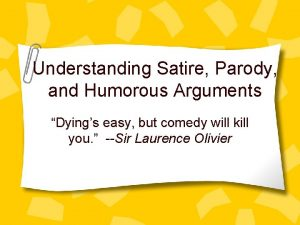 Understanding Satire Parody and Humorous Arguments Dyings easy