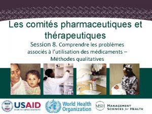Les comits pharmaceutiques et thrapeutiques Session 8 Comprendre
