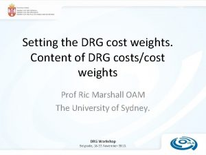 Setting the DRG cost weights Content of DRG