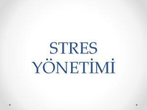 STRES YNETM Program 09 00 09 45 Stres