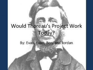 Would Thoreaus Project Work Today By Evan Ben