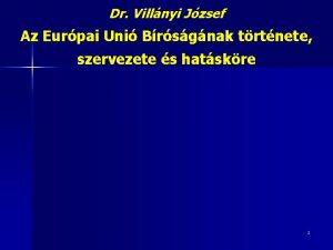 Dr Villnyi Jzsef Az Eurpai Uni Brsgnak trtnete